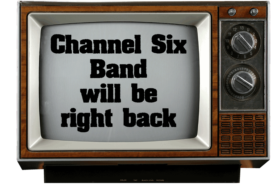 Channel Six Bad will be right back